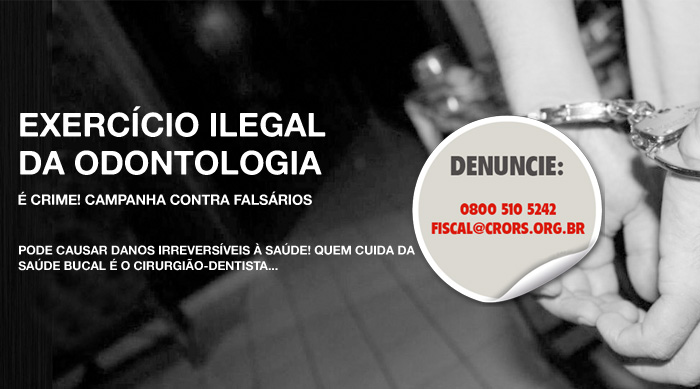 EXERCÍCIO ILEGAL DA ODONTOLOGIA É CRIME! CAMPANHA CONTRA FALSÁRIOS