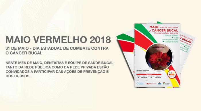 Maio Vermelho 2018 31 de Maio - Dia Estadual de Combate contra o Câncer Bucal